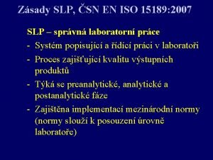 Zsady SLP SN EN ISO 15189 2007 SLP