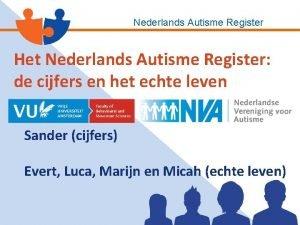 Nederlands Autisme Register Het Nederlands Autisme Register de