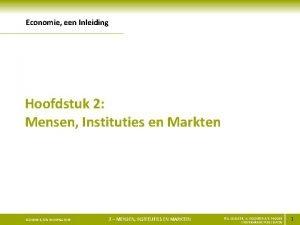 Economie een Inleiding Hoofdstuk 2 Mensen Instituties en