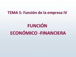 TEMA 5 Funcin de la empresa IV FUNCIN