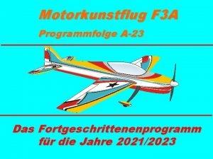 Motorkunstflug F 3 A Programmfolge A23 Das Fortgeschrittenenprogramm