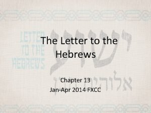 The Letter to the Hebrews Chapter 13 JanApr