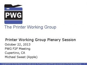 The Printer Working Group Plenary Session October 22