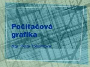 Potaov grafika Mgr Petra Tobokov Potaov grafika obor
