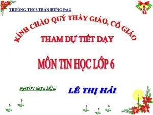 TRNG THCS TRN HNG O Ngi thc hin