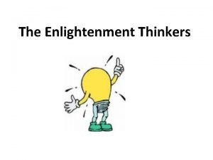 The Enlightenment Thinkers Thomas Hobbes People were cruel
