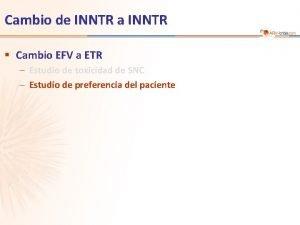 Cambio de INNTR a INNTR Cambio EFV a