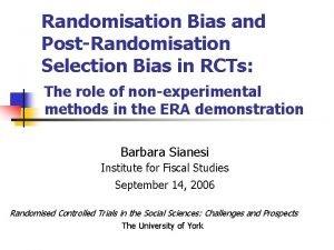 Randomisation Bias and PostRandomisation Selection Bias in RCTs