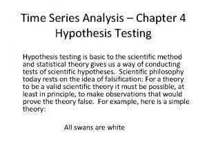 Time Series Analysis Chapter 4 Hypothesis Testing Hypothesis