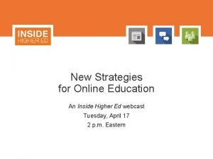 New Strategies for Online Education An Inside Higher