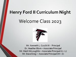 Henry Ford II Curriculum Night Welcome Class 2023