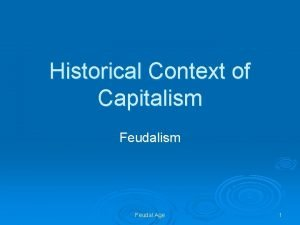 Historical Context of Capitalism Feudal Age 1 Learning