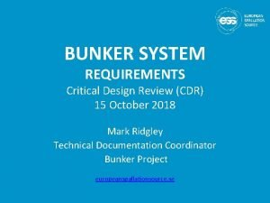 BUNKER SYSTEM REQUIREMENTS Critical Design Review CDR 15