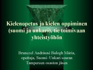 Kielenopetus ja kielen oppiminen suomi ja unkari tie