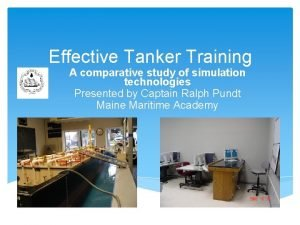 Effective Tanker Training A comparative study of simulation