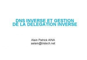 DNS INVERSE ET GESTION DE LA DELEGATION INVERSE