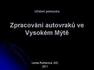 Uebn pomcka Zpracovn autovrak ve Vysokm Mt Lenka