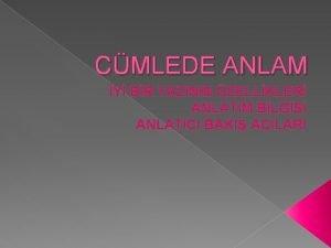 CMLEDE ANLAM Y BR YAZININ ZELLKLER ANLATIM BLGS