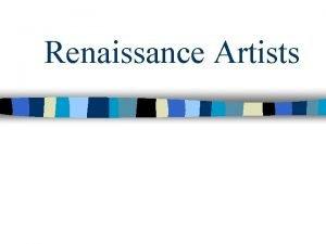 Renaissance Artists Art Patronage in Italy n Italians