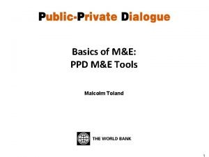 Basics of ME PPD ME Tools Malcolm Toland