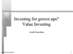 Investing for grown ups Value Investing Aswath Damodaran