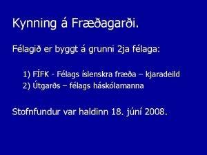 Kynning Fragari Flagi er byggt grunni 2 ja