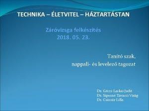 TECHNIKA LETVITEL HZTARTSTAN Zrvizsga felkszts 2018 05 23