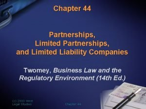 Chapter 44 Partnerships Limited Partnerships and Limited Liability