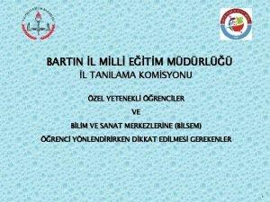 BARTIN L MLL ETM MDRL L TANILAMA KOMSYONU