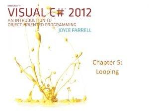 Chapter 5 Looping Using the while Loop Loop