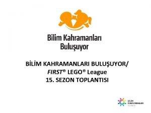 BLM KAHRAMANLARI BULUUYOR FIRST LEGO League 15 SEZON