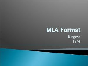 MLA Format Burgess 124 MLA KEY TERMS Cite