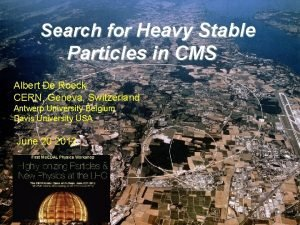 Search for Heavy Stable Particles in CMS Albert