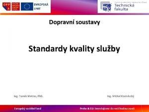 Dopravn soustavy Standardy kvality sluby Ing Tom Matras
