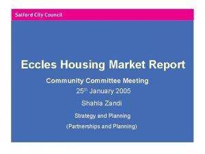 Eccles Housing Market Report Community Committee Meeting 25