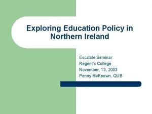 Exploring Education Policy in Northern Ireland Escalate Seminar