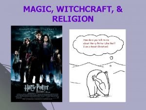 MAGIC WITCHCRAFT RELIGION What are witchcraft magic and