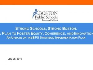 STRONG SCHOOLS STRONG BOSTON A PLAN TO FOSTER