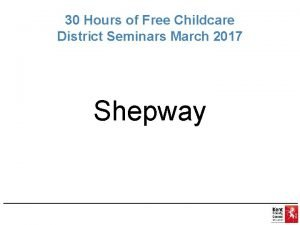 30 Hours of Free Childcare District Seminars March