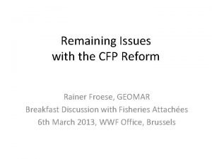 Remaining Issues with the CFP Reform Rainer Froese