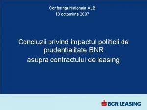 Conferinta Nationala ALB 18 octombrie 2007 Concluzii privind