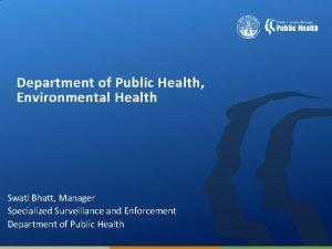 Department of Public Health Environmental Health Swati Bhatt