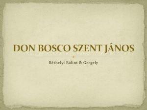 DON BOSCO SZENT JNOS Rthelyi Blint Gergely Don