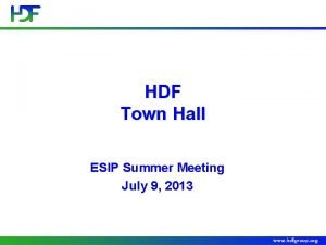 HDF Town Hall ESIP Summer Meeting July 9
