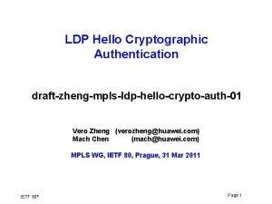 LDP Hello Cryptographic Authentication draftzhengmplsldphellocryptoauth01 Vero Zheng verozhenghuawei