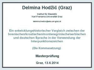 Delmina Hodi Graz Institut fr Slawistik KarlFranzenzUniversitt Graz