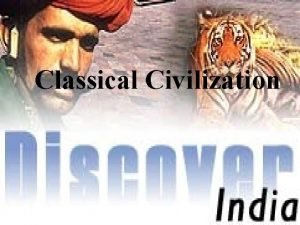 Classical Civilization Topography of India Subcontinent of India
