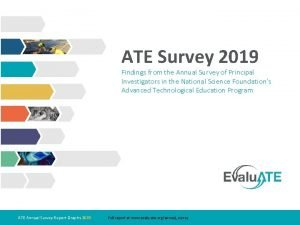 ATE Survey 2019 Findings from the Annual Survey