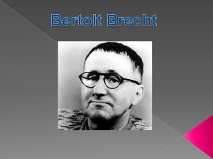 Bertolt Brecht ndice BIOGRAFA OBRA WEBGRAFIA FRASE CELEBRE