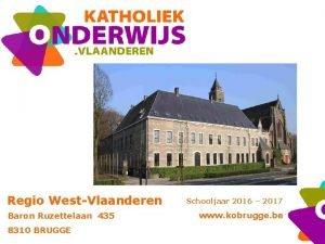 Regio WestVlaanderen Baron Ruzettelaan 435 8310 BRUGGE Schooljaar